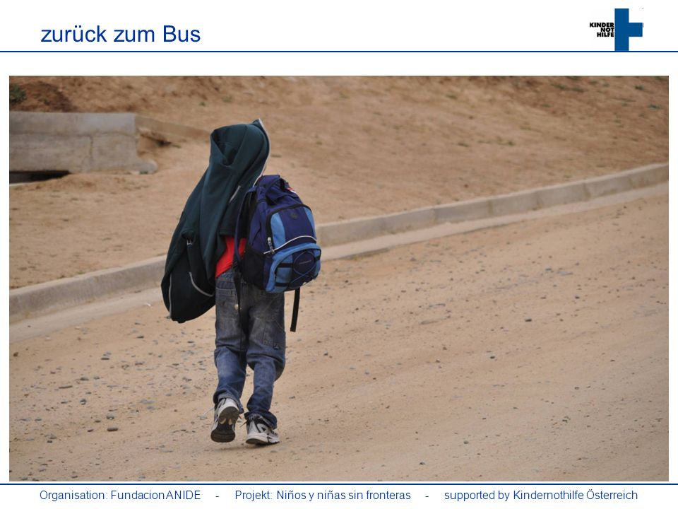 Organisation: Fundacion ANIDE - Projekt: Niños y niñas sin fronteras - supported by Kindernothilfe Österreich zurück zum Bus