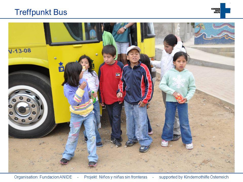 Organisation: Fundacion ANIDE - Projekt: Niños y niñas sin fronteras - supported by Kindernothilfe Österreich Treffpunkt Bus