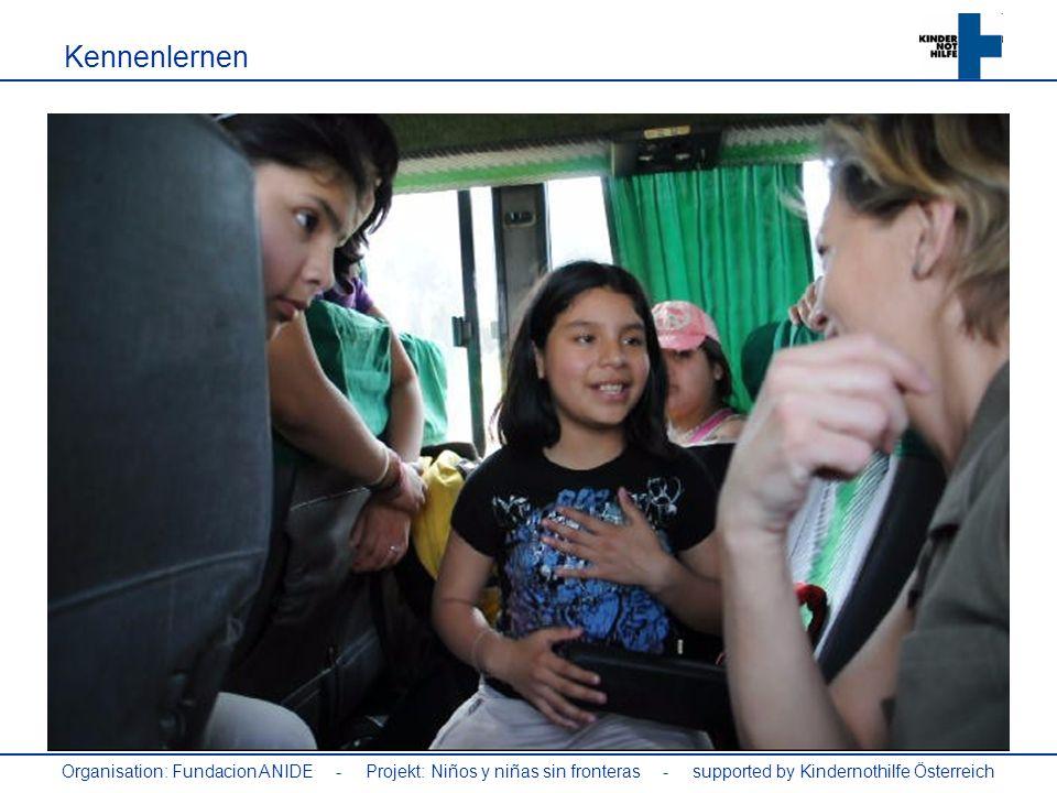 Organisation: Fundacion ANIDE - Projekt: Niños y niñas sin fronteras - supported by Kindernothilfe Österreich Kennenlernen