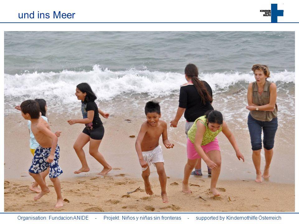 Organisation: Fundacion ANIDE - Projekt: Niños y niñas sin fronteras - supported by Kindernothilfe Österreich und ins Meer