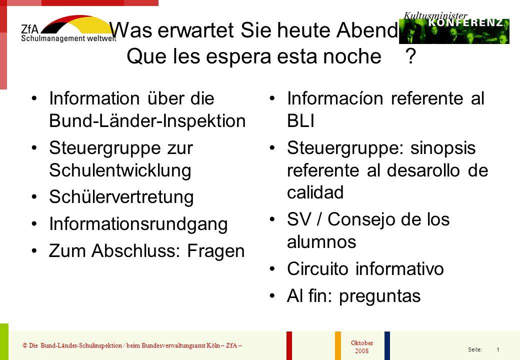 1 Seite: © Die Bund-Länder-Schulinspektion / beim Bundesverwaltungsamt Köln – ZfA – Oktober 2008 Was erwartet Sie heute Abend - Que les espera esta no