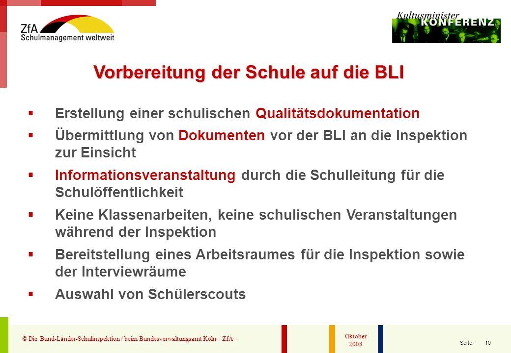 10 Seite: © Die Bund-Länder-Schulinspektion / beim Bundesverwaltungsamt Köln – ZfA – Oktober 2008 Erstellung einer schulischen Qualitätsdokumentation