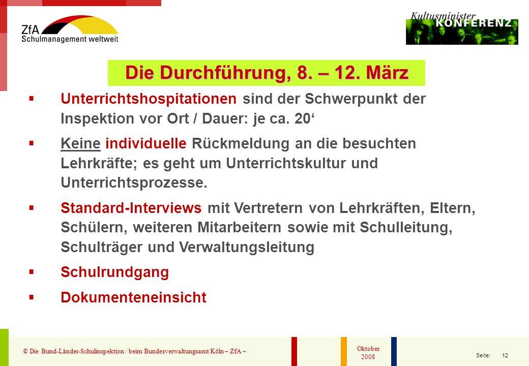 12 Seite: © Die Bund-Länder-Schulinspektion / beim Bundesverwaltungsamt Köln – ZfA – Oktober 2008 Unterrichtshospitationen sind der Schwerpunkt der In