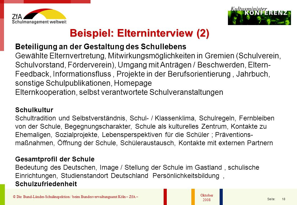 18 Seite: © Die Bund-Länder-Schulinspektion / beim Bundesverwaltungsamt Köln – ZfA – Oktober 2008 Beispiel: Elterninterview (2) Beteiligung an der Ges