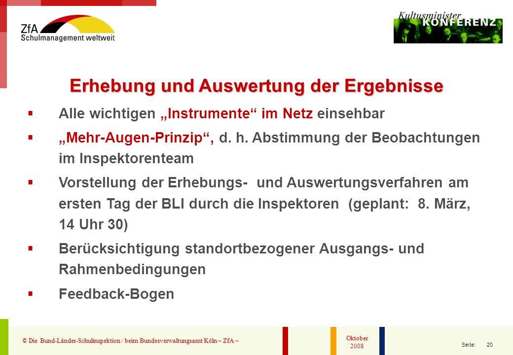 20 Seite: © Die Bund-Länder-Schulinspektion / beim Bundesverwaltungsamt Köln – ZfA – Oktober 2008 Alle wichtigen Instrumente im Netz einsehbar Mehr-Au