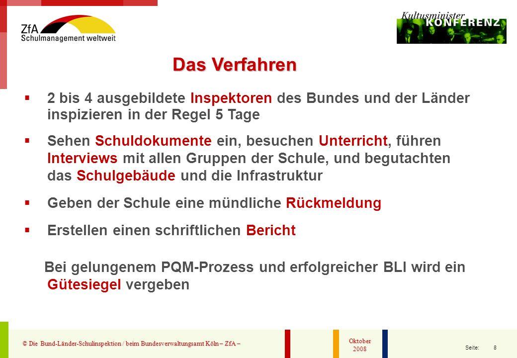 8 Seite: © Die Bund-Länder-Schulinspektion / beim Bundesverwaltungsamt Köln – ZfA – Oktober 2008 2 bis 4 ausgebildete Inspektoren des Bundes und der L