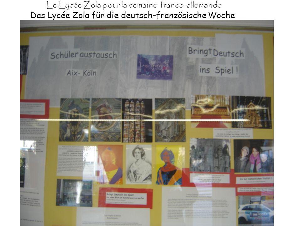 Le Lycée Zola pour la semaine franco-allemande Das Lycée Zola für die deutsch-französische Woche