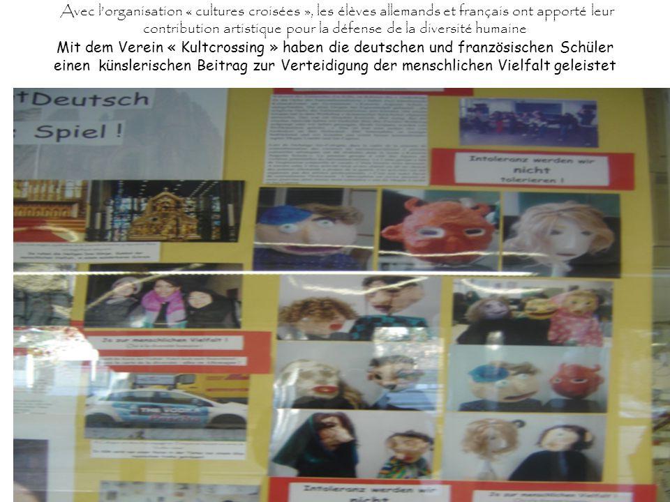 Avec lorganisation « cultures croisées », les élèves allemands et français ont apporté leur contribution artistique pour la défense de la diversité hu