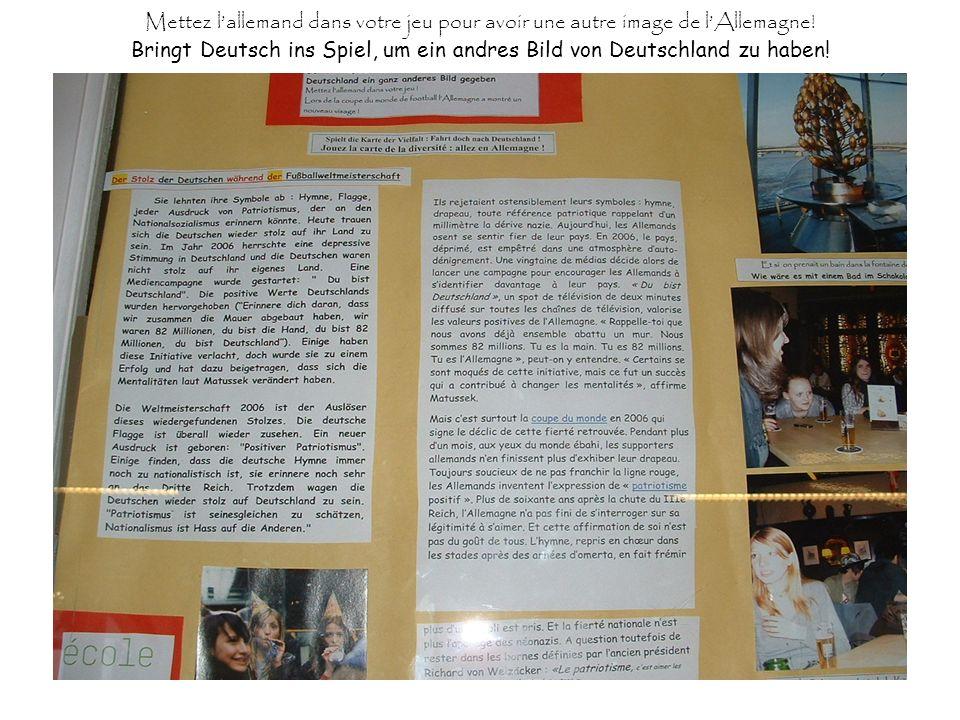 Mettez lallemand dans votre jeu pour avoir une autre image de lAllemagne! Bringt Deutsch ins Spiel, um ein andres Bild von Deutschland zu haben!