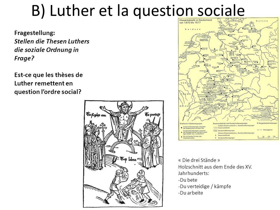 B) Luther et la question sociale Fragestellung: Stellen die Thesen Luthers die soziale Ordnung in Frage.