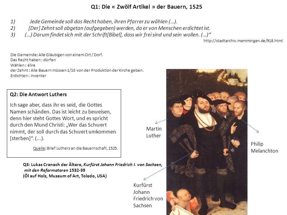 Q1: Die « Zwölf Artikel » der Bauern, 1525 1) Jede Gemeinde soll das Recht haben, ihren Pfarrer zu wählen (…).