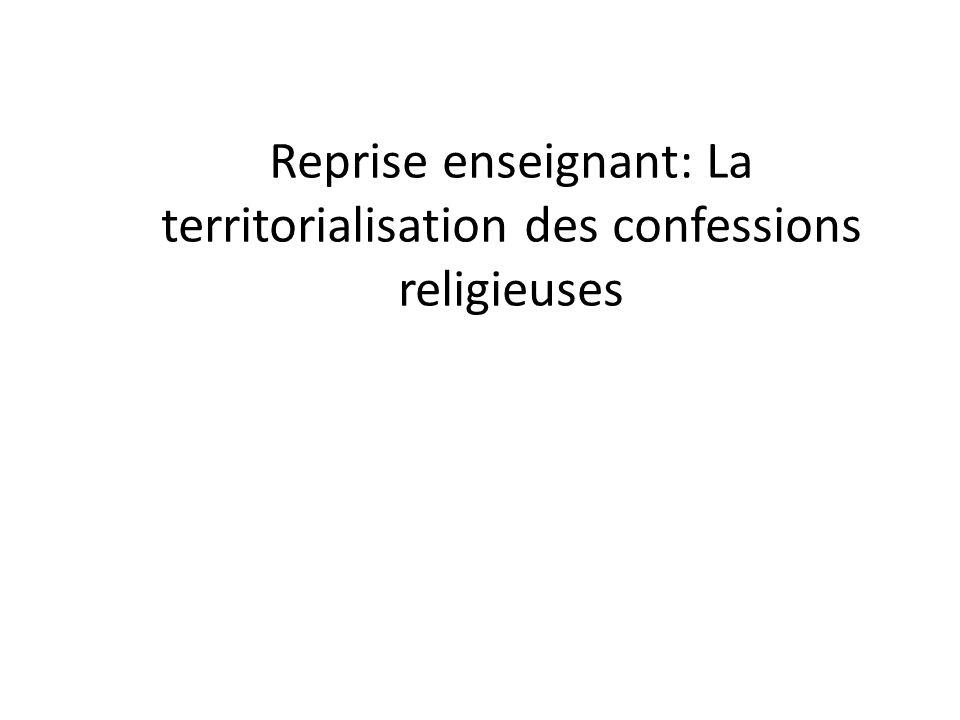 Reprise enseignant: La territorialisation des confessions religieuses