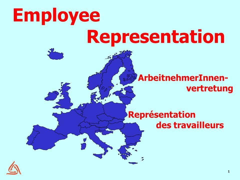 1 Représentation des travailleurs ArbeitnehmerInnen- vertretung Employee Representation