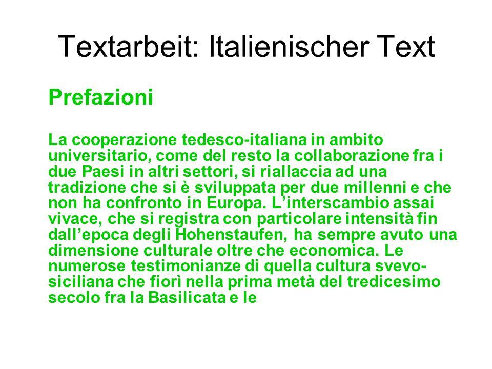 Textarbeit: Italienischer Text Prefazioni La cooperazione tedesco-italiana in ambito universitario, come del resto la collaborazione fra i due Paesi i