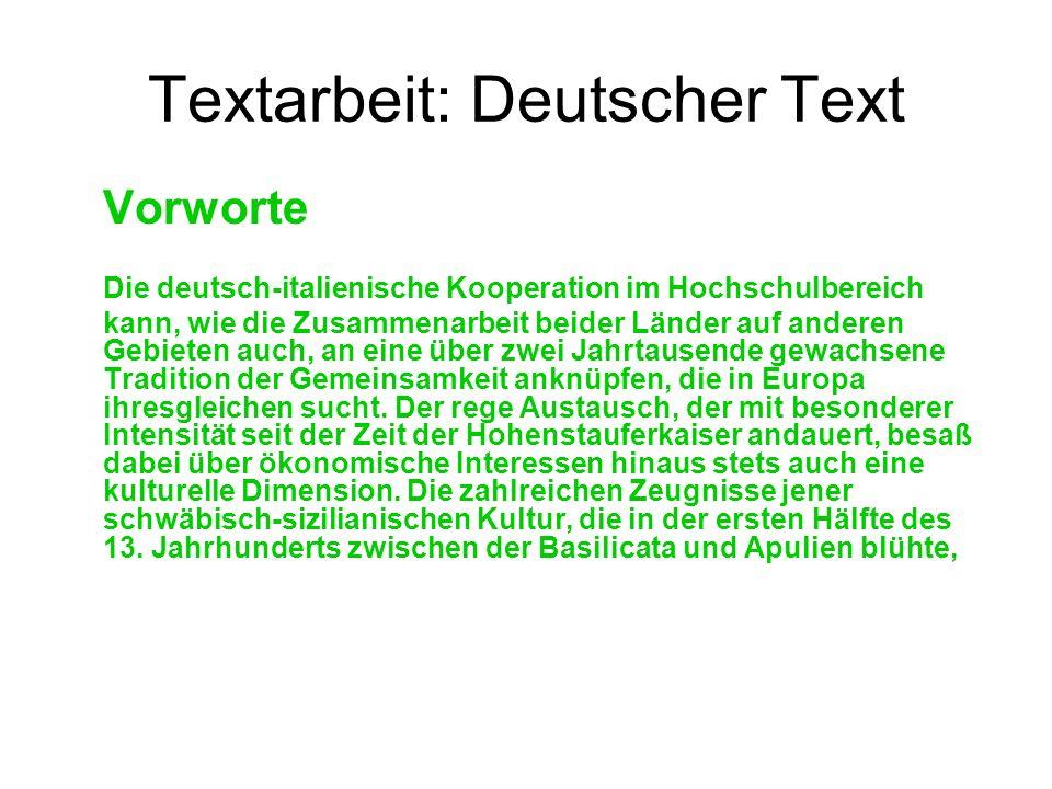 Textarbeit: Deutscher Text Vorworte Die deutsch-italienische Kooperation im Hochschulbereich kann, wie die Zusammenarbeit beider Länder auf anderen Ge