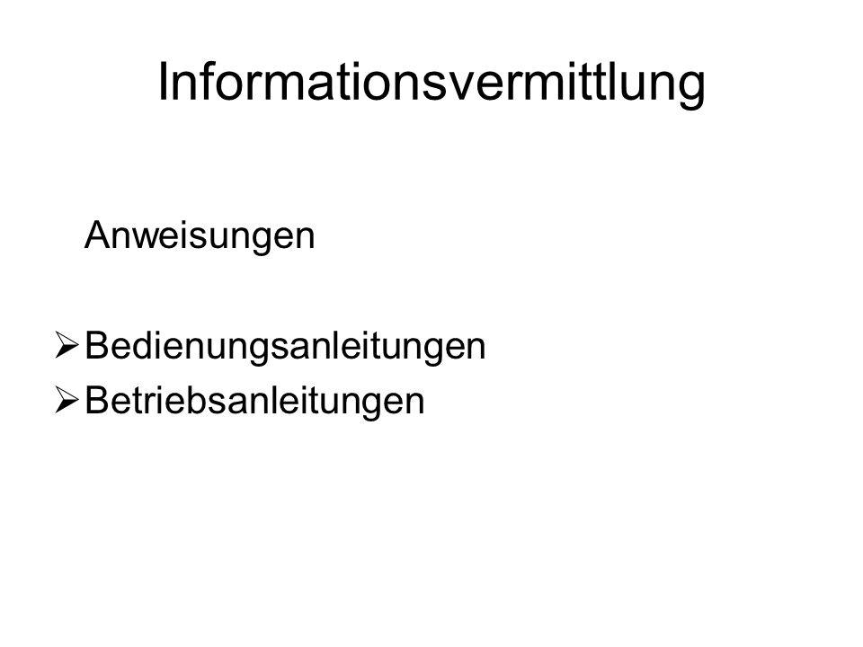 Informationsvermittlung Anweisungen Bedienungsanleitungen Betriebsanleitungen