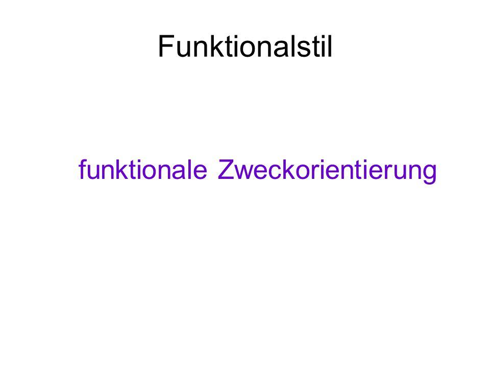 Funktionalstil funktionale Zweckorientierung
