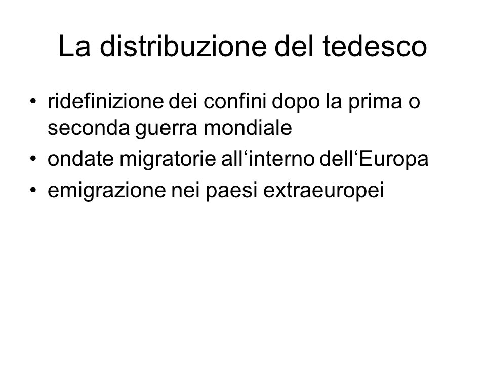 La distribuzione del tedesco ridefinizione dei confini dopo la prima o seconda guerra mondiale ondate migratorie allinterno dellEuropa emigrazione nei