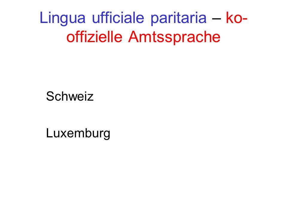 Lingua ufficiale paritaria – ko- offizielle Amtssprache Schweiz Luxemburg