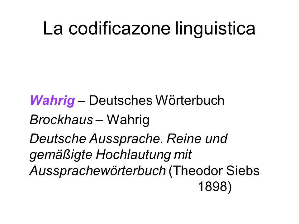 La codificazone linguistica Wahrig – Deutsches Wörterbuch Brockhaus – Wahrig Deutsche Aussprache. Reine und gemäßigte Hochlautung mit Aussprachewörter
