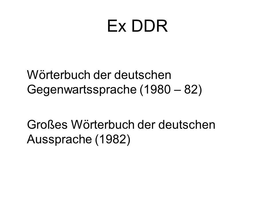 Ex DDR Wörterbuch der deutschen Gegenwartssprache (1980 – 82) Großes Wörterbuch der deutschen Aussprache (1982)