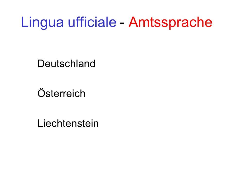 Lingua ufficiale - Amtssprache Deutschland Österreich Liechtenstein