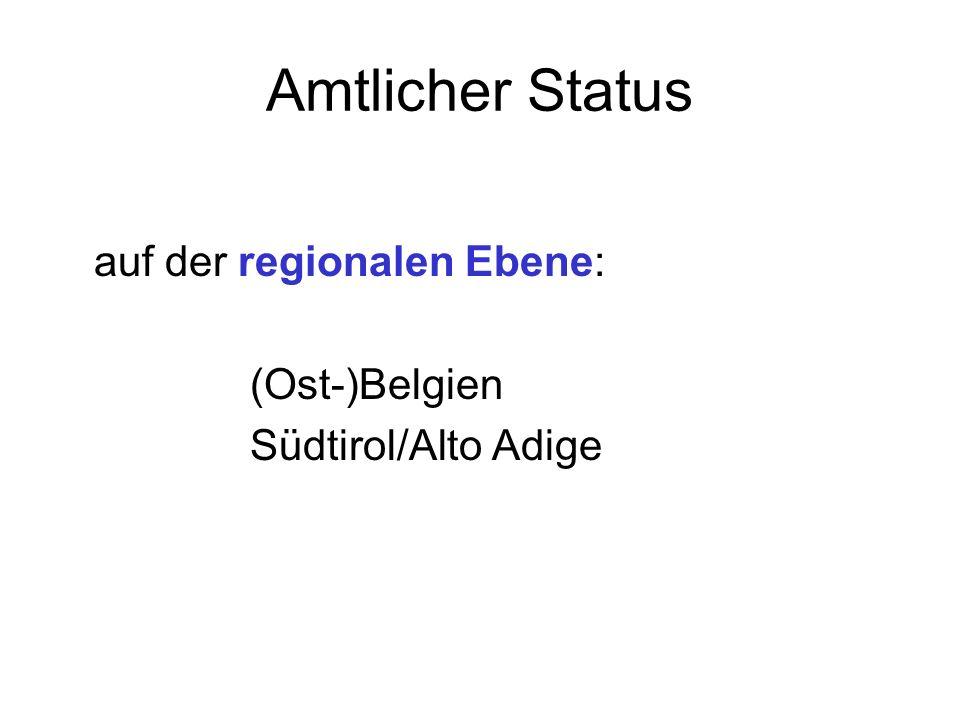 Amtlicher Status auf der regionalen Ebene: (Ost-)Belgien Südtirol/Alto Adige