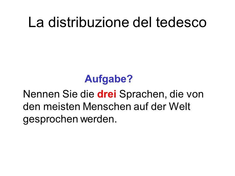 La distribuzione del tedesco Aufgabe? Nennen Sie die drei Sprachen, die von den meisten Menschen auf der Welt gesprochen werden.