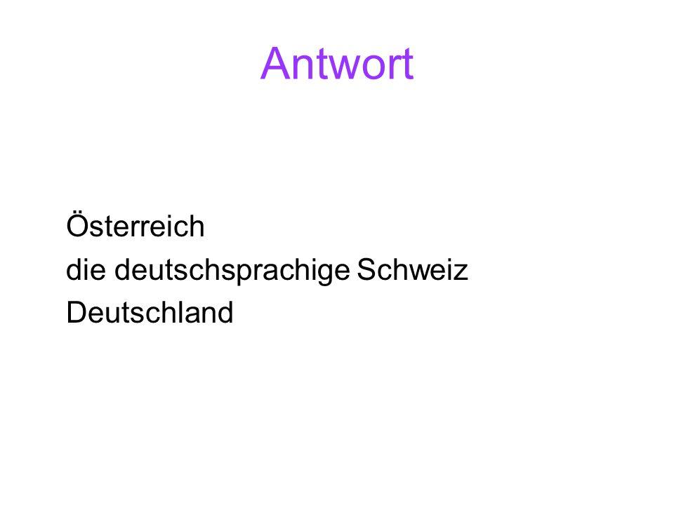 Antwort Österreich die deutschsprachige Schweiz Deutschland
