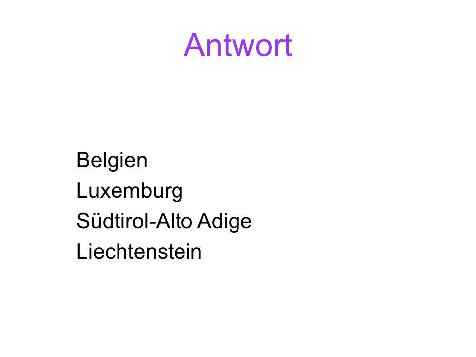 Antwort Belgien Luxemburg Südtirol-Alto Adige Liechtenstein