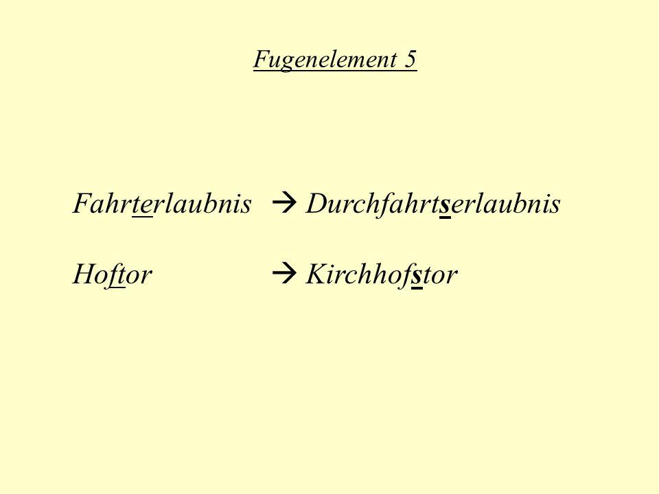 Fugenelement 5 Fahrterlaubnis Durchfahrtserlaubnis Hoftor Kirchhofstor