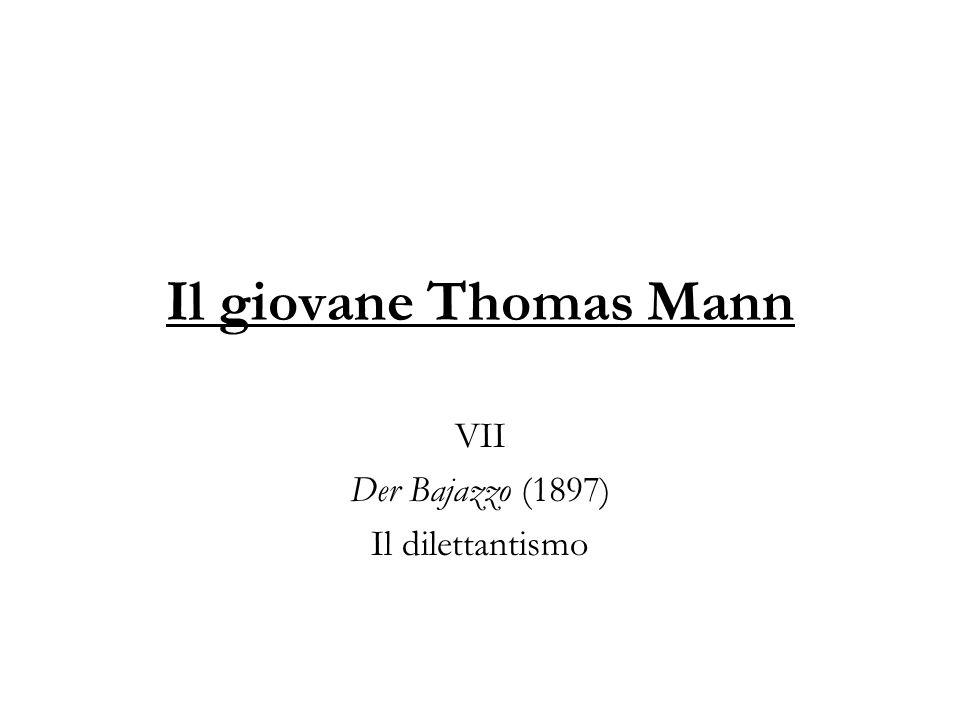 Il giovane Thomas Mann VII Der Bajazzo (1897) Il dilettantismo