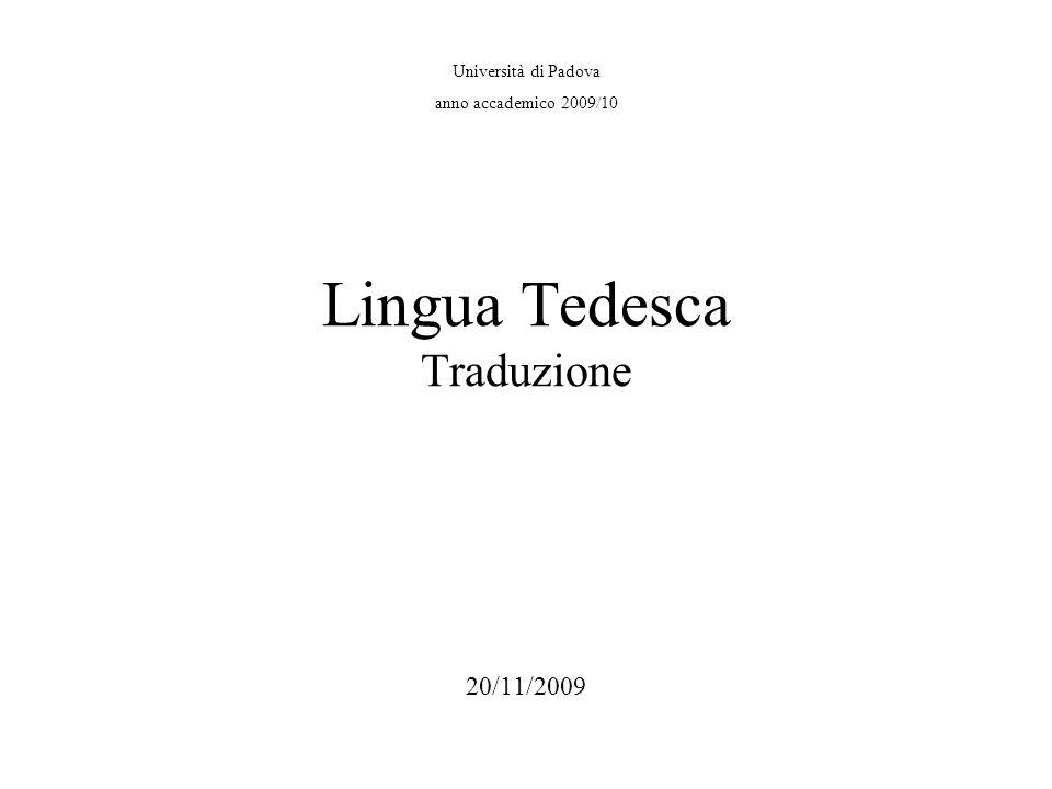 Università di Padova anno accademico 2009/10 Lingua Tedesca Traduzione 20/11/2009