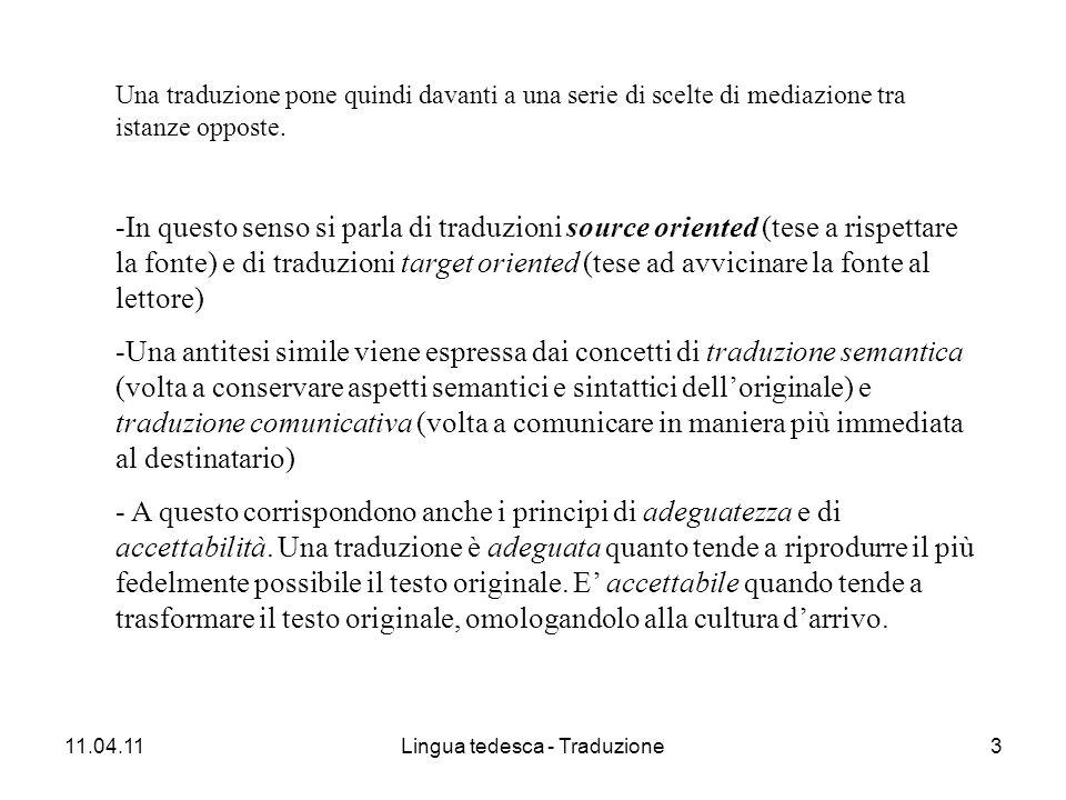 11.04.11Lingua tedesca - Traduzione3 Una traduzione pone quindi davanti a una serie di scelte di mediazione tra istanze opposte.