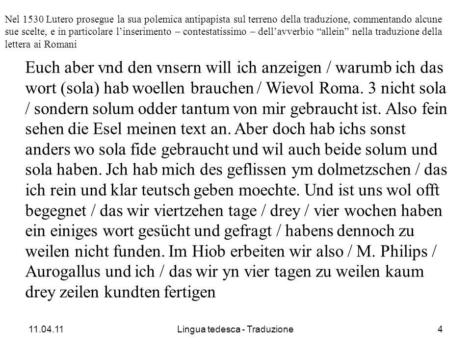 11.04.11Lingua tedesca - Traduzione4 Euch aber vnd den vnsern will ich anzeigen / warumb ich das wort (sola) hab woellen brauchen / Wievol Roma.