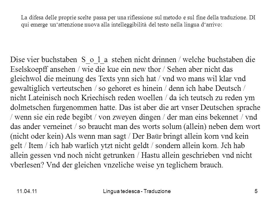 11.04.11Lingua tedesca - Traduzione5 La difesa delle proprie scelte passa per una riflessione sul metodo e sul fine della traduzione.