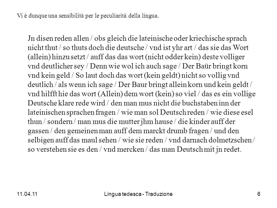 11.04.11Lingua tedesca - Traduzione6 Vi è dunque una sensibilità per le peculiarità della lingua.
