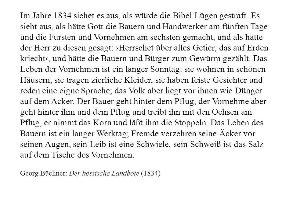 Im Jahre 1834 siehet es aus, als würde die Bibel Lügen gestraft. Es sieht aus, als hätte Gott die Bauern und Handwerker am fünften Tage und die Fürste