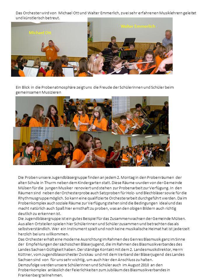 Das Orchester wird von Michael Ott und Walter Emmerlich, zwei sehr erfahrenen Musiklehrern geleitet und künstlerisch betreut.