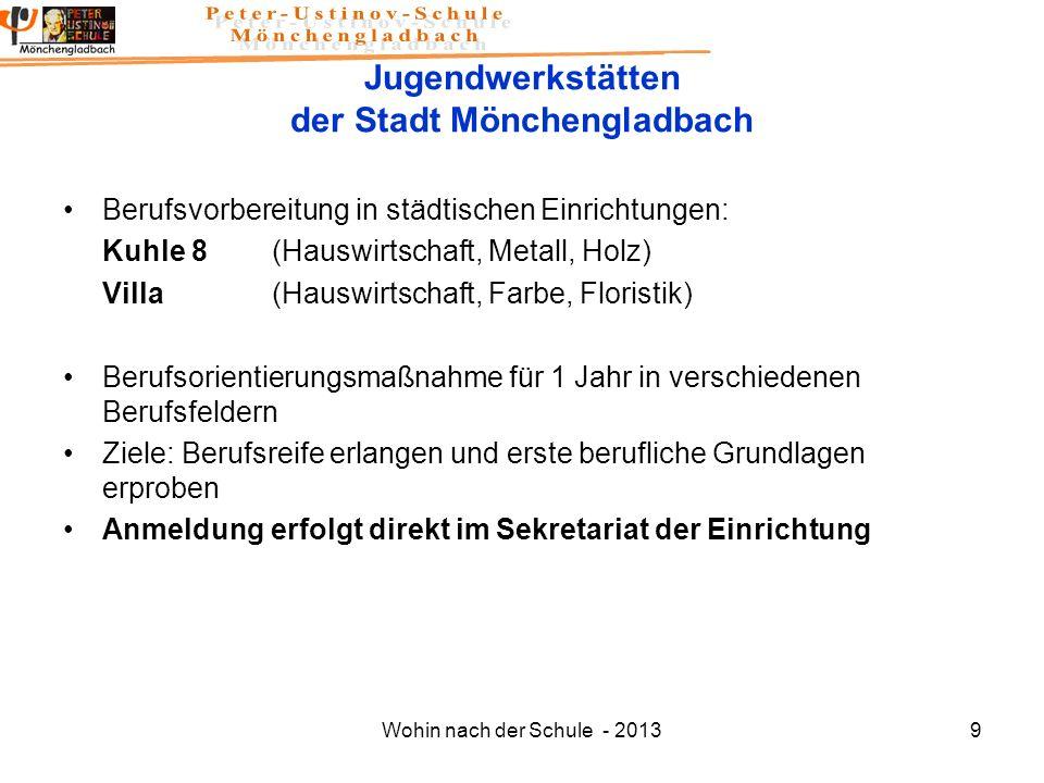 Wohin nach der Schule - 20139 Jugendwerkstätten der Stadt Mönchengladbach Berufsvorbereitung in städtischen Einrichtungen: Kuhle 8 (Hauswirtschaft, Me