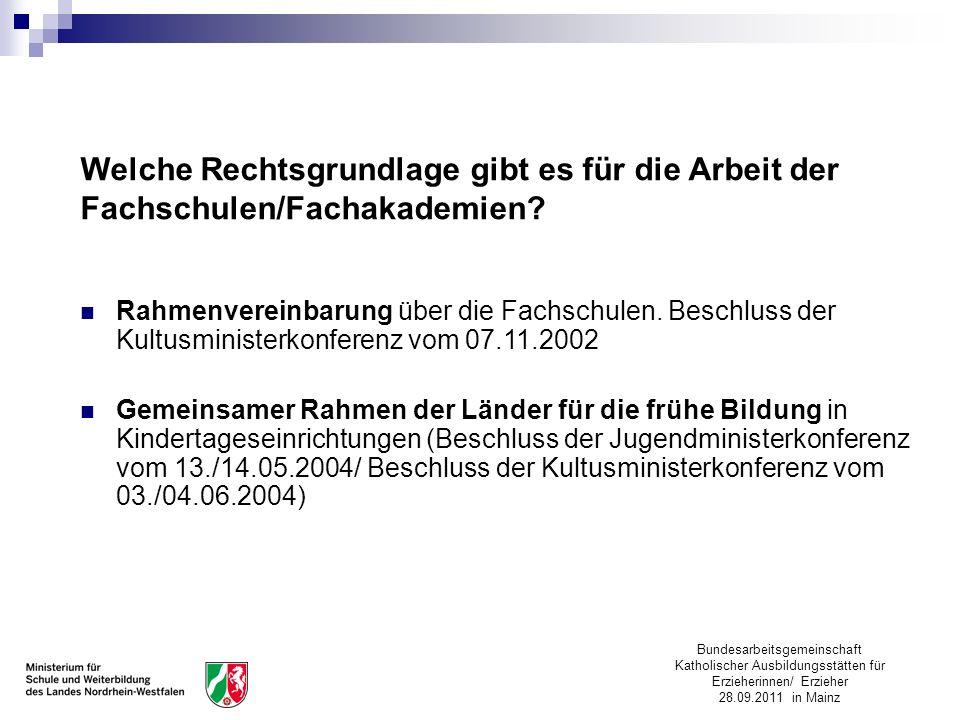 Bundesarbeitsgemeinschaft Katholischer Ausbildungsstätten für Erzieherinnen/ Erzieher 28.09.2011 in Mainz Welche Rechtsgrundlage gibt es für die Arbei