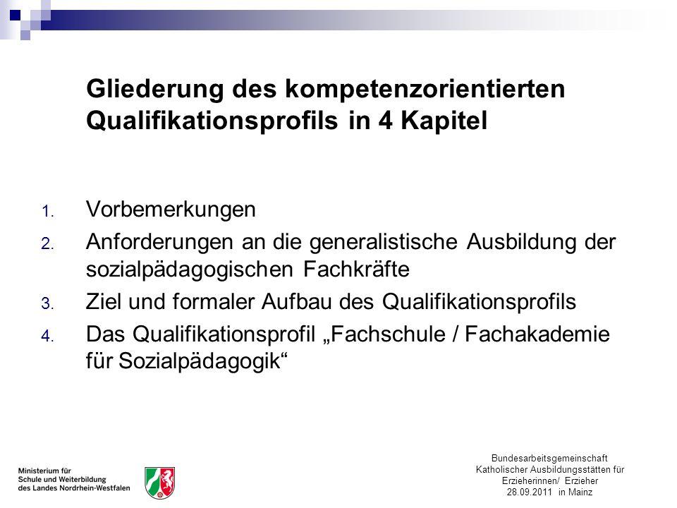 Bundesarbeitsgemeinschaft Katholischer Ausbildungsstätten für Erzieherinnen/ Erzieher 28.09.2011 in Mainz Gliederung des kompetenzorientierten Qualifi