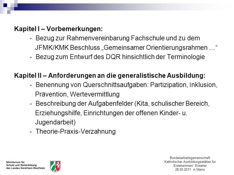Bundesarbeitsgemeinschaft Katholischer Ausbildungsstätten für Erzieherinnen/ Erzieher 28.09.2011 in Mainz Kapitel I – Vorbemerkungen: - Bezug zur Rahm