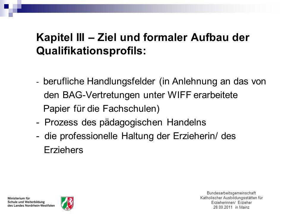 Bundesarbeitsgemeinschaft Katholischer Ausbildungsstätten für Erzieherinnen/ Erzieher 28.09.2011 in Mainz Kapitel III – Ziel und formaler Aufbau der Q