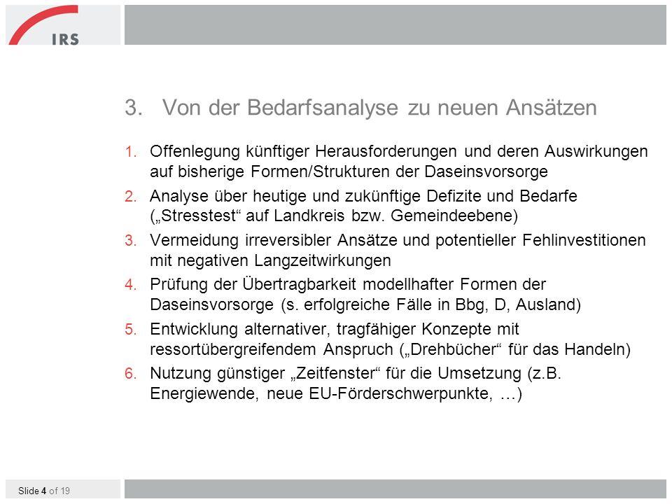 Slide 4 of 19 3.Von der Bedarfsanalyse zu neuen Ansätzen 1.