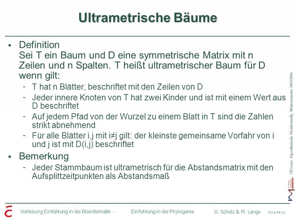 Ulf Leser: Algorithmische Bioinformatik, Wintersemester 2005/2006 Vorlesung Einführung in die Bioinformatik - U. Scholz & M. Lange Folie #8-21 Einführ