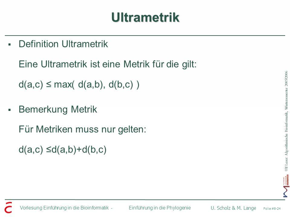 Ulf Leser: Algorithmische Bioinformatik, Wintersemester 2005/2006 Vorlesung Einführung in die Bioinformatik - U. Scholz & M. Lange Folie #8-24 Einführ