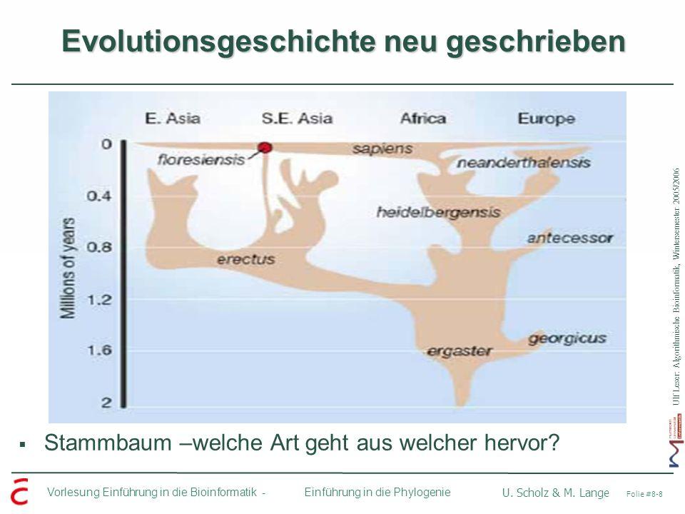 Ulf Leser: Algorithmische Bioinformatik, Wintersemester 2005/2006 Vorlesung Einführung in die Bioinformatik - U. Scholz & M. Lange Folie #8-8 Einführu