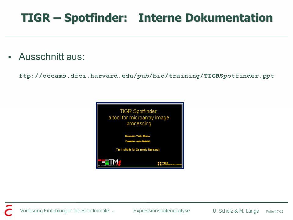 Vorlesung Einführung in die Bioinformatik - U. Scholz & M. Lange Folie #7-13 Expressionsdatenanalyse TIGR – Spotfinder: Interne Dokumentation Ausschni