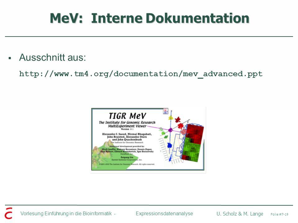 Vorlesung Einführung in die Bioinformatik - U. Scholz & M. Lange Folie #7-19 Expressionsdatenanalyse MeV: Interne Dokumentation Ausschnitt aus: http:/